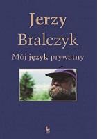 Jerzy Bralczyk - Mój język prywatny | arytmia.eu