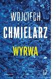Wojciech Chmielarz - Wyrwa - recenzja