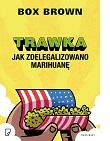 Trawka. Jak zdelegalizowano marihuanę - recenzja komiksu